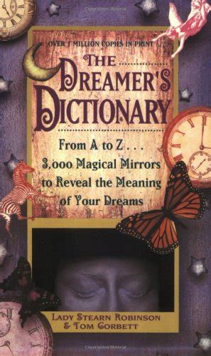 the dictionary of dreams and their meanings books dreamer s dictionary