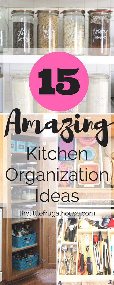 15 amazing kitchen organization ideas the frugal