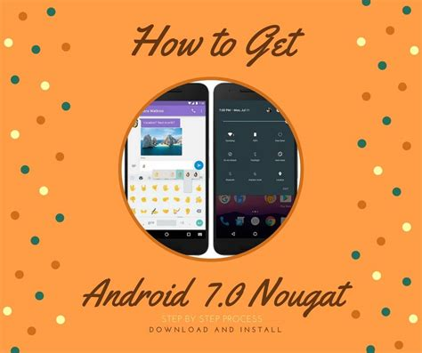 Android Update 7 0 by How To Get Android 7 0 Nougat Update Just And