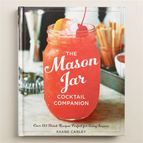 cocktail recipes book quot the mason jar cocktail companion quot recipe book world market