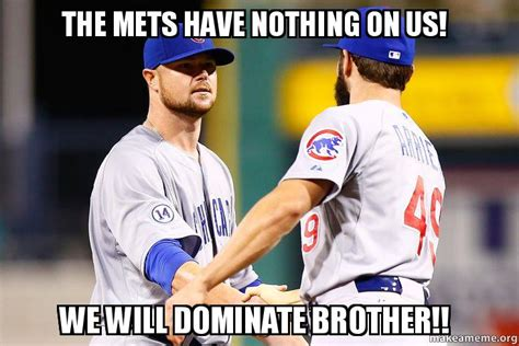 Mets Meme - the mets have nothing on us we will dominate brother