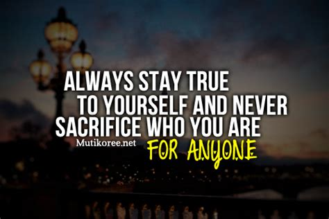 9 Ways To Stay True To Yourself by Quotes About Staying To Yourself Quotesgram