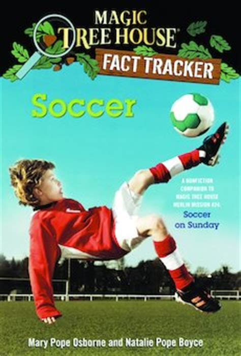 magic tree house soccer on sunday soccer a nonfiction companion to magic tree house 52 soccer on sunday perma bound