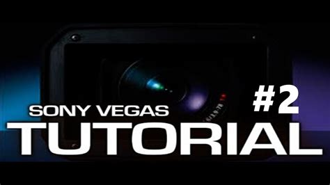 tutorial sony vegas youtube tutorial sony vegas pro 2 youtube