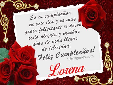 imagenes de cumpleaños lorena feliz cumplea 241 os lorena im 225 genes tarjetas postales con
