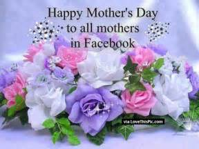 happy mothers day to all mothers on pictures photos and images for