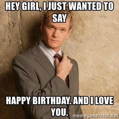 Hey I Love You Meme - neil patrick harris hey girl i just wanted to say happy