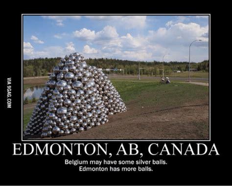 Edmonton Memes - edmonton ab canada belgium may have some silver balls