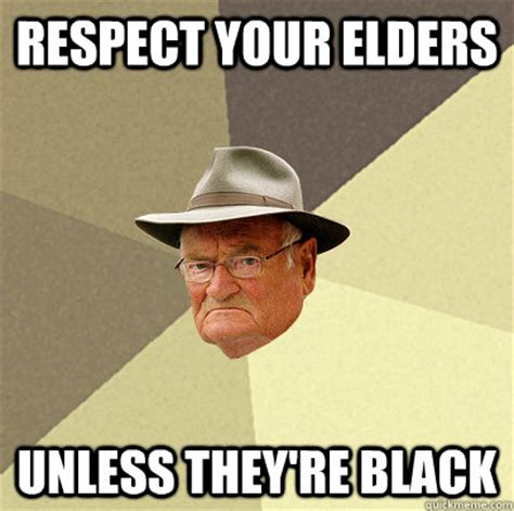 Politically Incorrect Memes - politically incorrect grandfather memes quickmeme