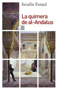 la quimera de al andalus siglo xxi editores
