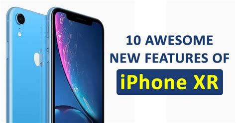 top  awesome  features  latest apple iphone xr