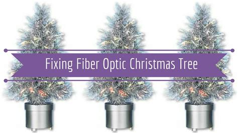 fixing fiber optic christmas tree youtube