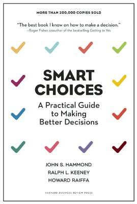 in or out a practical guide to decision books smart choices a practical guide to better