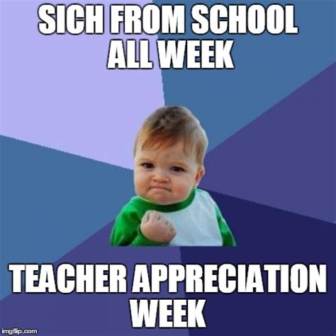 Teacher Appreciation Memes - success kid meme imgflip
