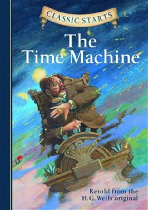 classic starts the time 1402745826 the time machine classic starts series by h g wells 9781402772412 nook book ebook