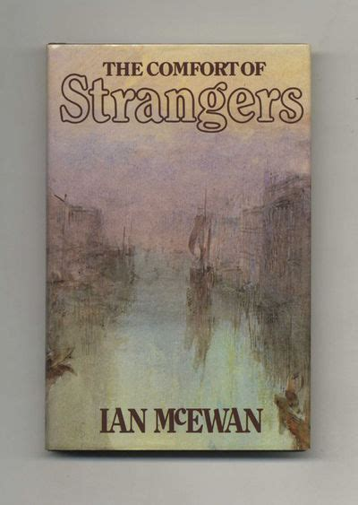 the comfort of strangers ian mcewan the comfort of strangers 1st edition 1st printing by ian