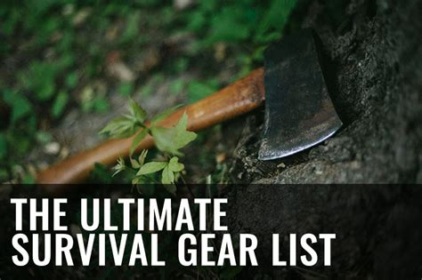 ultimate survival gear the ultimate survival gear list add to your prepper 2017