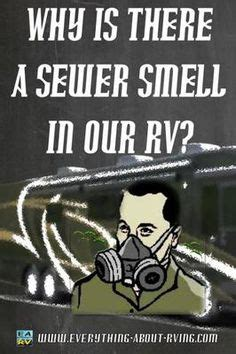 why is there a sewer smell in my bathroom why is there a sewer smell in our 5th wheel trailer my husband lives full time in our