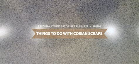 corian repair things to do with corian scraps arizona countertop repair