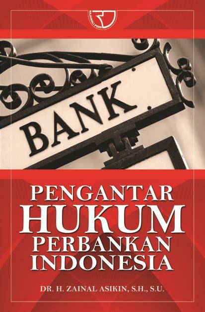 pengantar hukum perbankan indonesia rajagrafindo persada