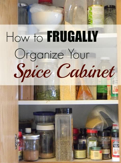 How To Organize Spice Cabinet by How To Frugally Organize Your Spice Cabinet