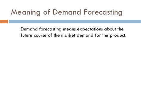 Objectives Of Demand Forecasting Mba by Demand Forecasting Methods Ppt Bec Bagalkot Mba