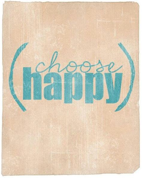 Choose Happy choose happy cool ideas sayings