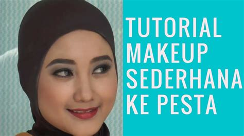 tutorial makeup pesta pernikahan tutorial makeup sederhana untuk ke pesta gothic youtube