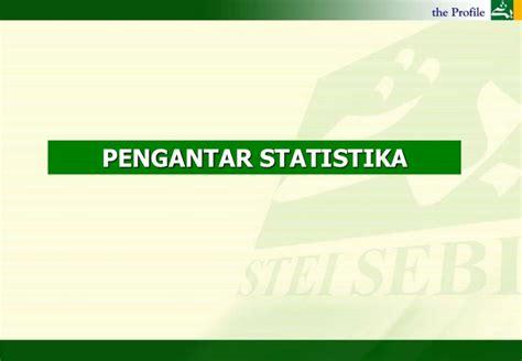 Pengantar Statistik 1 pengantar statistik