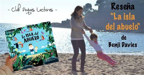 libro la isla del abuelo cuento quot la isla del abuelo quot club peques lectores cuentos y creatividad infantil