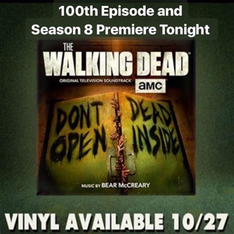 Big 8 Premieres Tonight by The Walking Dead Season 8 100th Episode Premiere Tonight