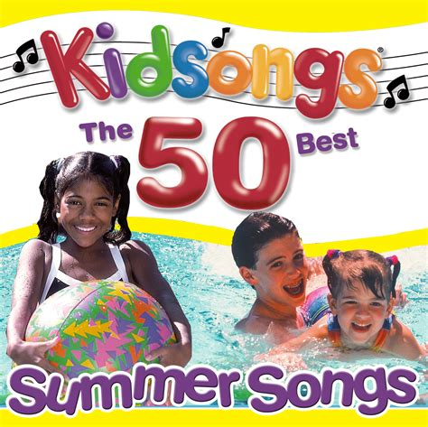 best summer songs the 50 best summer songs album kidsongs