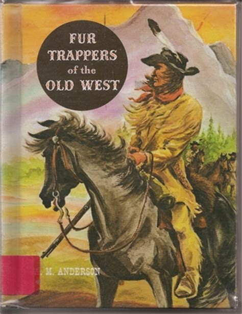 the winter a western frontier adventure books fur trappers of the west by a m