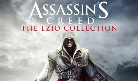 Kaset Ps4 Assassins Creed The Ezio Collection assassins creed ezio collection confirmed for ps4 xbox one