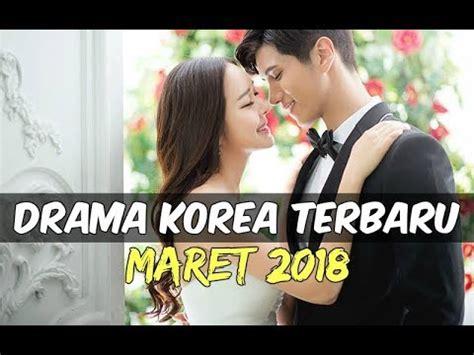 film korea terbaru youtube 6 drama korea maret 2018 terbaru wajib nonton youtube