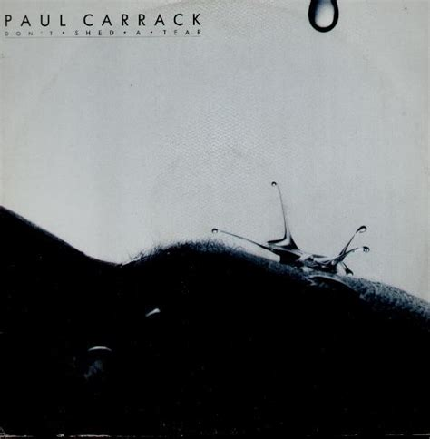 Dont Shed A Tear by Paul Carrack Don T Sjed A Tear Records Vinyl And Cds