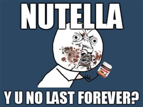 Meme Y U No - nutella know your meme