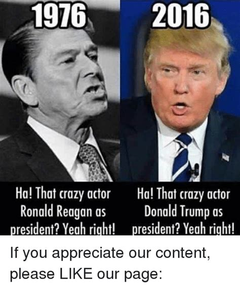 Reagan Meme - 1976 2016 ha that crazy actor ha that crazy actor ronald