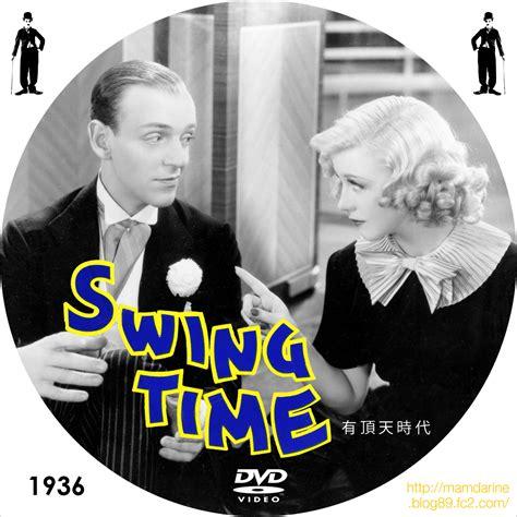 swing time imdb 美しき女たち男たち 有頂天時代 スイング タイム swing time 1936