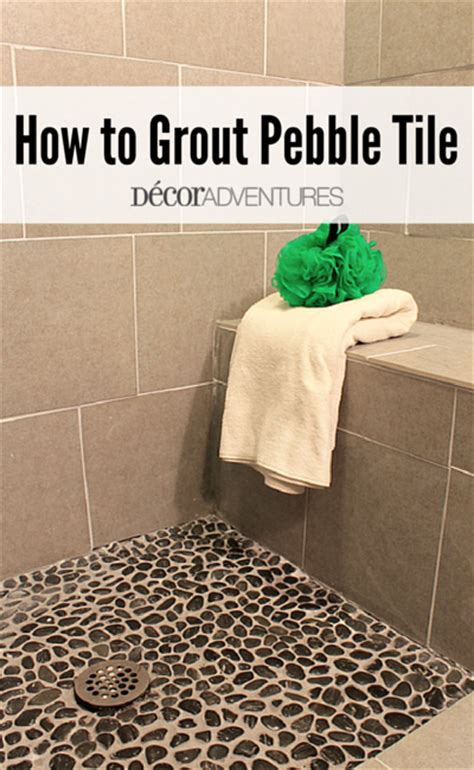 how to grout tile how to grout pebble tile 187 decor adventures