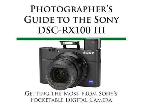photographer s guide to the sony dsc rx10 iv getting the most from sony s advanced digital books photographer s guide to the sony dsc rx100 iii daily