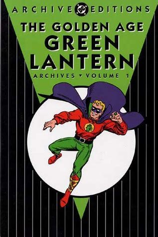 the golden age vol 1 the golden age green lantern archives vol 1 by bill