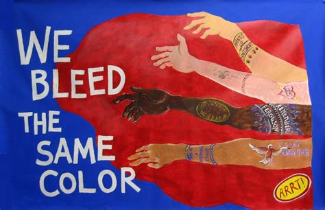 we all bleed the same color we bleed the same color creative resistance
