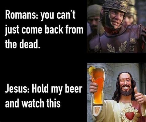 Beer Shits Meme - jesus hold my beer meme dankchristianmemes