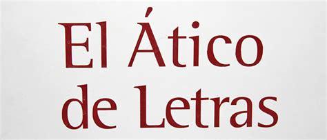 el magico prodigioso letras cenar en madrid el 193 tico de las letras en la gran v 237 a madrile 241 a