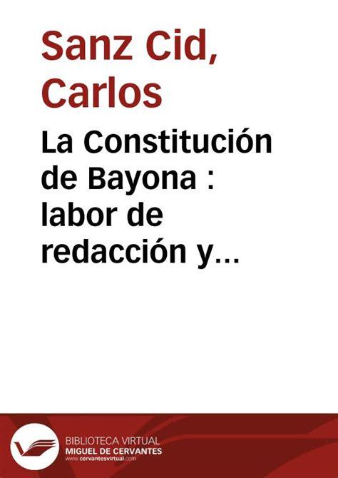 cuales fueron los numeros de la real de hoy la constituci 243 n de bayona labor de redacci 243 n y elementos
