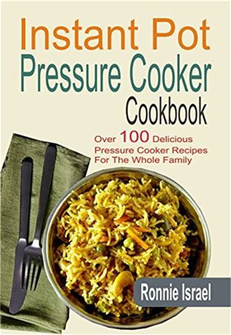 my instant pot robot delicious pressure cooker and an instant weight watcher recipes books instant pot pressure cooker cookbook 100 delicious