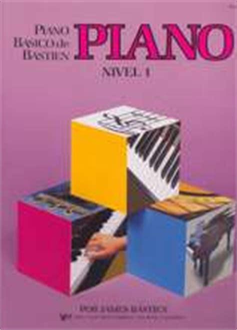 bastien metodo nivel b007c021g2 m 233 todos y ejercicios 183 piano nivel 1 piano b 225 sico de bastien 183 bastien james kjos west 978