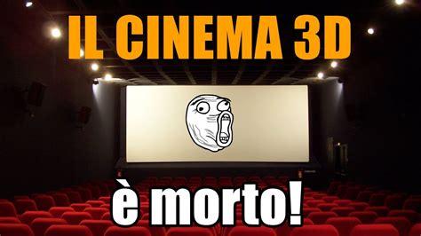 cinema 21 wtc 3 buone ragioni per cui il cinema 3d 232 morto youtube