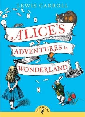 alices adventures in wonderland 3959401035 alice s adventures in wonderland lewis carroll 9780141321073
